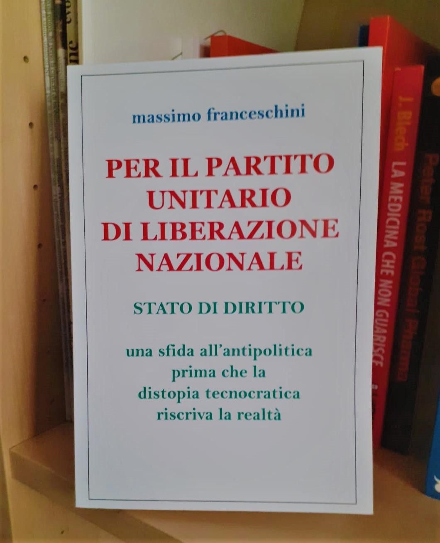 Massimo Franceschini per il partito unitario di liberazione nazionale
